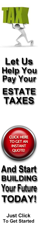 Let Us Pay Your Estate Taxes For You!